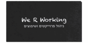 We R Working